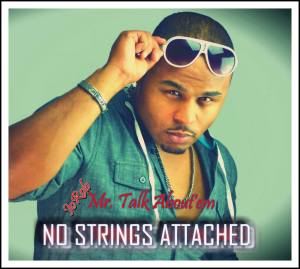 "Exclusive Pre- Download of the New hit Album No Strings Attached by JoRob ""Mr. Talk About'em"""